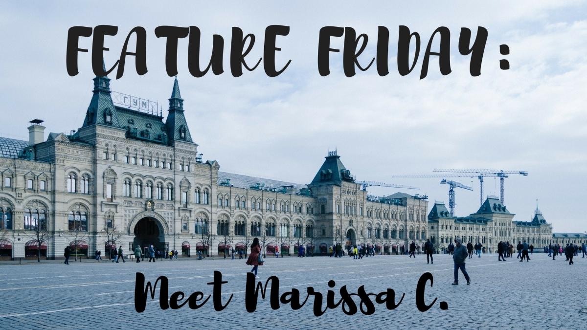 Feature Friday: Meet MarissaC.
