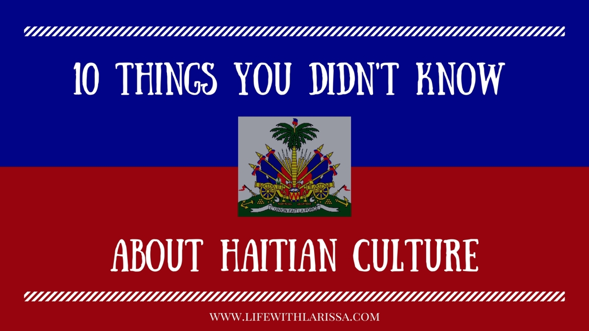 10 Things You Didn't Know about Haitian Culture