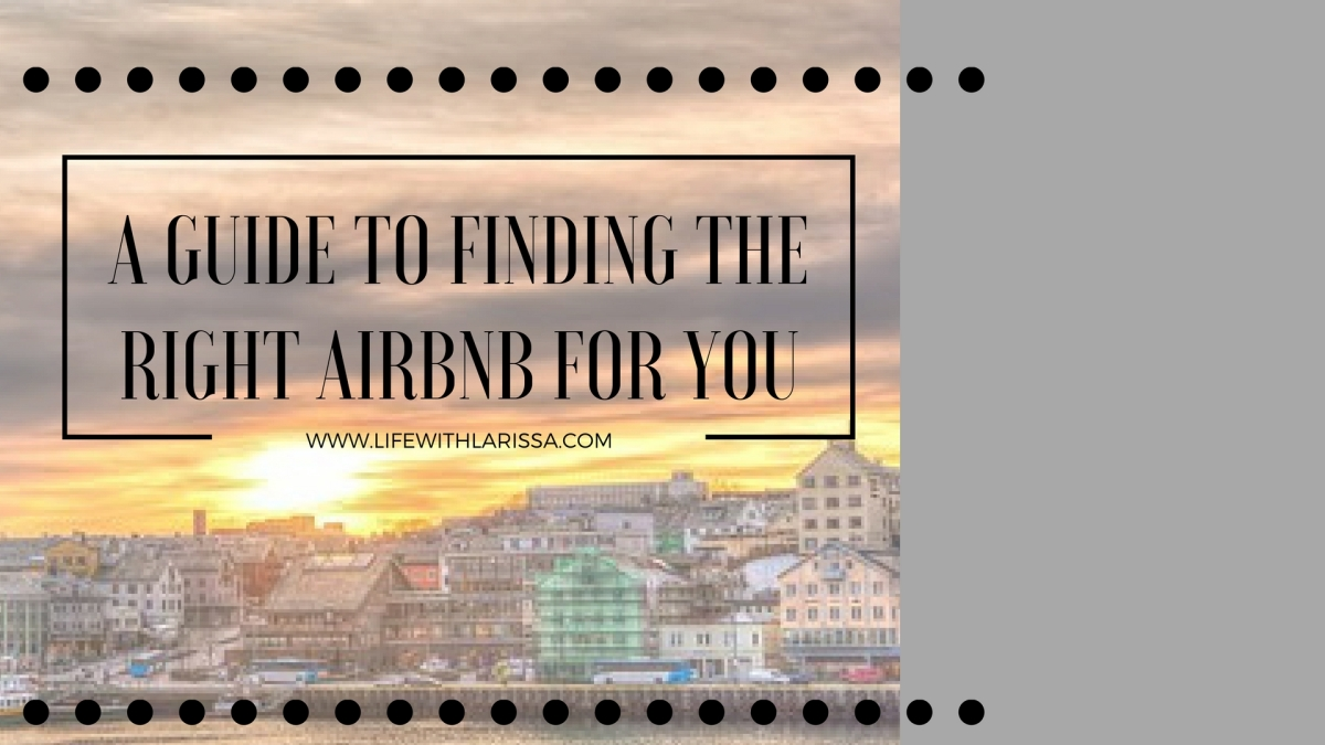 A Guide to Finding the Right Airbnb ForYou