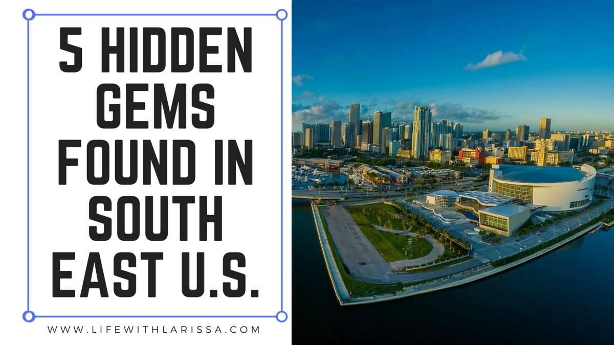 5 Hidden Gems Found in South EastU.S.