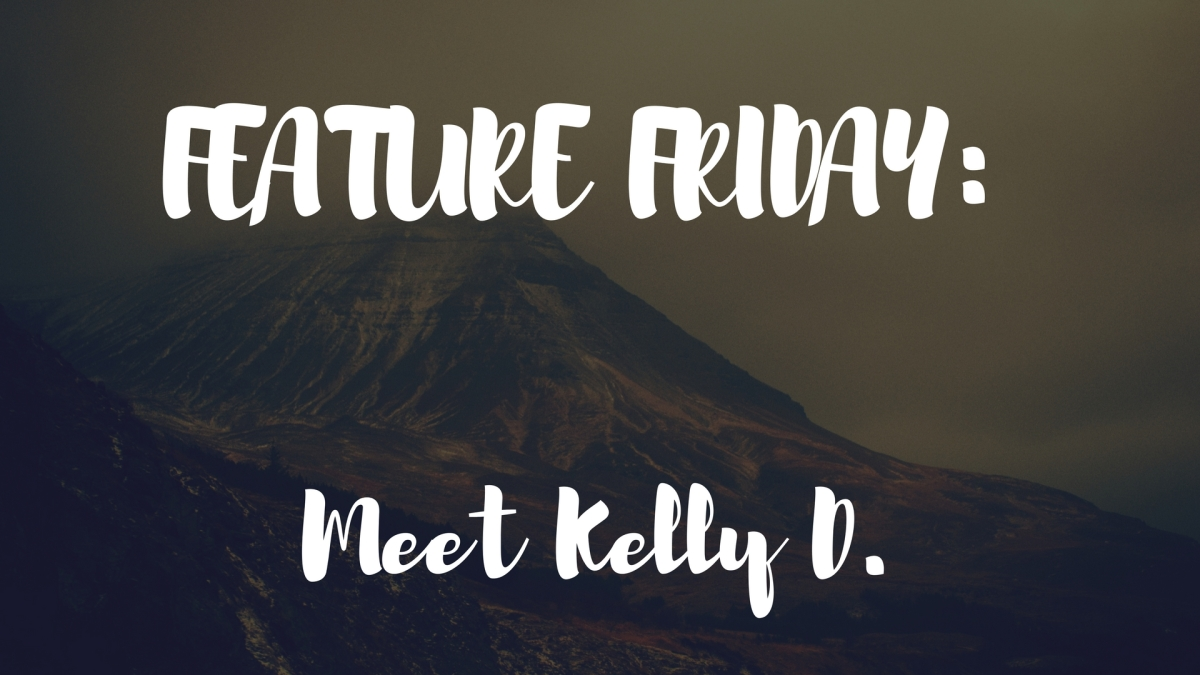 Feature Friday: Meet Kelly D.